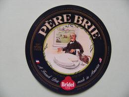 Etiquette Fromage Brie - Le Père Brie - Fromagerie Bridel U.S.A West Main. Turlock - Etats-Unis  A Voir ! - Cheese