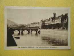 BESANCON. Le Pont Battant Et La Madeleine. - Besancon