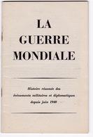 Rare Brochure « La Guerre Mondiale », Histoire Résumée, De Juin 1940 à Fin 1943, S. D. - Other