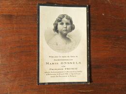 SOUVENIR PIEUX / Mlle  MARIE ONSSELS  Née  FRANCOISE  FRUSCH / MICHEROUX 1930 A  9 ANS - Avvisi Di Necrologio