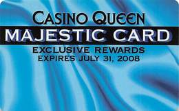 Casino Queen - East St. Louis, IL - Slot Card - Majestic Card Expires July 31, 2008 - Casino Cards