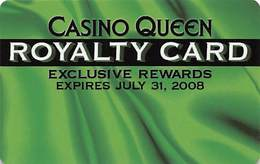 Casino Queen - East St. Louis, IL - Slot Card - BLANK Royalty Card Expires July 31, 2008 - Casino Cards