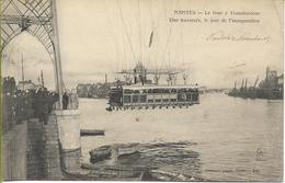 NANTES  Le Pont à Transbordeur - Une Traversée Le Jour De L'Inauguration - Nantes