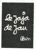 étiquette De Vin, SYRAH ROUGE , Le JAJA De JAU , Illustrateur : Ben , Château De JAU, 66, Cases De Pène - Languedoc-Roussillon
