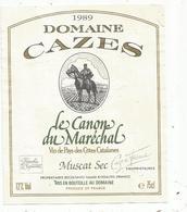 étiquette De Vin, Vin De Pays Des Cotes Catalanes , DOMAINE CAZES ,1989 , Le Canon Du Maréchal,muscat Sec , Rivesaltes - Languedoc-Roussillon