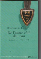 Guerre Indochine  DE L AUTRE COTE DE L EAU Dominique  De La Motte  165 Pages (TTB état)  Poids 230  Gr - Histoire