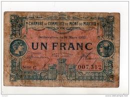 40 - MONT-DE-MARSAN . 1 FRANC . CHAMBRE DE COMMERCE DE MONT-DE-MARSAN . 16 MARS 1922 - Réf. N°10987 - - Chamber Of Commerce