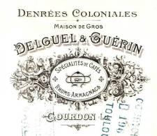 DELGUEL & GUERIN         Denrées Coloniales, Armagnacs, Cafés   GOURDON (Lot)  1911 - Cambiali