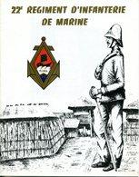 22ième REGIMENT D' INFANTERIE DE MARINE (22 R.I.M.A ). FASCICULE DE 15 PAGES - Livres, Revues & Catalogues