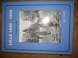 LILLE 1939 1945 GUERRE OCCUPATION VOIR PHOTOS JEAN CANIOT  3e PARTIE - Picardie - Nord-Pas-de-Calais