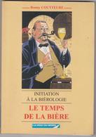 Le Temps De La Bière 1997 - Initiation à La Bièrologie Par Ronny Coutteure - Alcool Brasserie Beer Brewery - Picardie - Nord-Pas-de-Calais