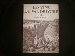 LES VINS DU VAL DE LOIRE PAR SUZANNE BLANCHET  ( Pays Nantais  Anjou Saumur Touraine ) 733 Pages Annee 1982 - Gastronomie