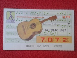CUPÓN DE ONCE SPANISH LOTERY CIEGOS SPAIN LOTERÍA ESPAÑA INSTRUMENT MUSIC 1987 GUITARRÓN MEJICANO MÉXICO GUITAR - Lottery Tickets