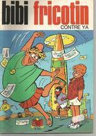 BIBI FRICOTIN Contre YA N° 104 De 1977 - Bibi Fricotin