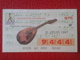 CUPÓN DE ONCE SPANISH LOTERY CIEGOS SPAIN LOTERÍA ESPAÑA INSTRUMENT MUSIC 1987 MANDOLINA NAPOLITANA NAPOLI NÁPOLES VER F - Lottery Tickets