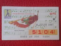 CUPÓN DE ONCE SPANISH LOTERY CIEGOS SPAIN LOTERÍA ESPAÑA INSTRUMENT MUSIC 1987 GAITA GALLEGA BAGPIPES BAGPIPE CORNEMUSE - Lottery Tickets