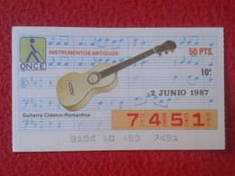 CUPÓN DE ONCE SPANISH LOTERY CIEGOS SPAIN LOTERÍA ESPAÑA INSTRUMENT MUSIC 1987 GUITAR GUITARRA CLÁSICO-ROMANTICA VER FOT - Billets De Loterie