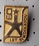 Confederation Of Free Trade Unions 60 Years Slovenia Ex Yugoslavia Pin - Associations