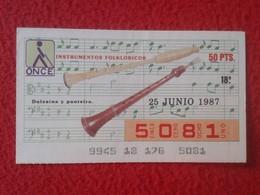 CUPÓN DE ONCE SPANISH LOTERY CIEGOS SPAIN LOTERÍA ESPAÑA INSTRUMENT MUSIC 1987 DULZAINA Y PUNTEIRO MÚSICA VER FOTO/S Y D - Billetes De Lotería