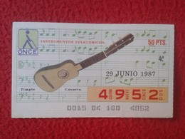 CUPÓN DE ONCE SPANISH LOTERY CIEGOS SPAIN LOTERÍA ESPAÑA INSTRUMENT MUSIC 1987 TIMPLE CANARIO GUITAR CANARY ISLANDS VER - Lottery Tickets