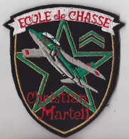 ECUSSON TISSON ARMEE DE L'AIR ECOLE DE CHASSE CHRISTIAN MARTELL DE TOURS  GE 314 - Patches
