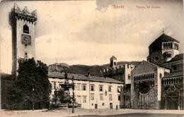 Trento - Piazza Del Duomo * 28. 7. 1910 - Trento