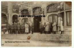 Der Kaiser Auf Schloss Chambley, Kaiser Wilhelm, Chambley Bussieres, Feldpost 1915 Batterie Klümpen - Chambley Bussieres