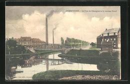 CPA Armentières, Le Pont De L'Atargette Et Le Nouveau Canal - France