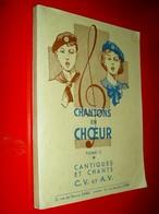 Chantons En Choeur Tome II - Cantiques Et Chants Coeurs Vaillants Âmes Vaillantes  Scoutisme Scouts Non Daté - Culture