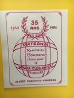 8901 - Boccia.Club Fribourg 1945-1980 Tartegnin Albert Paschoud - Etiquettes