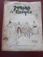 1954 ROMAN FICTION-JOURS DE KABYLIE-MOULOUD FERAOUN DESSINS CARICATURE DE BROUTY QQ DEDICACES IMP BACCONNIER ALGER 135 P - Altri