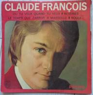 45 Tours Claude François Ou Que Tu Veux Quand Tu Veux Le Temps Que J'arrive - Other - French Music
