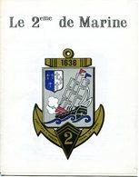LE 2ième REGIMENT D' INFANTERIE DE MARINE   PETIT FASCICULE RETRACANT L' HISTOIRE DE CE REGIMENT EN 15 PAGES - Altri