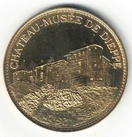 Medaille Arthus Bertrand 76.Dieppe - Chateau Et Musée 2005 SD - Arthus Bertrand