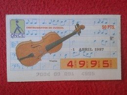 CUPÓN DE ONCE SPANISH LOTTERY LOTERIE CIEGOS SPAIN LOTERÍA ESPAÑA INSTRUMENT MUSIC 1987 VIOLÍN FIDDLE VIOLON MÚSICA VER - Lottery Tickets