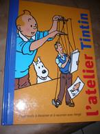 L ATELIER TINTIN J APPRENDS A DESSINER ET A RACONTERAVEC HERGE VOIR PHOTOS - Hergé
