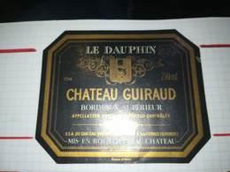 ETIQUETTE VIN BORDEAUX SUPERIEUR CHATEAU GUIRAUD LE DAUPHIN SAUTERNES 1982 - Bordeaux