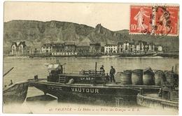 VALENCE Le Rhône Et Les Villas  Des Granges (péniche Vautour 1er Plan : Transport De Tonneaux) E.R. 47 - Valence