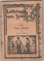 LOTHRINGEN MEIN HEIMATLAND  N°5 - 1937 - HENRI LEROND - Von Pfarrer GOLDDCHMITT - Zeichnungen Von Joseph PETRY - Livres, BD, Revues