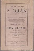 LES FRANCAIS A ORAN DEPUIS 1830 A NOS JOURS PAR LE COMMANDANT I. DERRIEN - Libri
