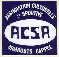 AUTOCOLLANTS . STICKER  ASSOCIATION CULTURELLE ET SPORTIVE . ACSA . ARMOUTS CAPPEL - Stickers