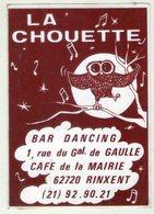 AUTOCOLLANTS . STICKER  LA CHOUETTE . BAR DANCING  RUE DU GENERAL DE GAULLE  CAFE DE LA MAIRIE  62720  RINXENT - Stickers