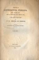 L 48 - DELLA LETTERATURA ITALIANA - S. DE SISMONDI - 2 VOLUMI - 1829 - EDIT. G. SILVESTRI MILANO - Books, Magazines, Comics