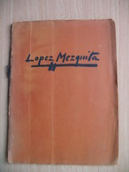 THE LOPEZ MEZQUITA EXHIBITION,ANDERSON GALLERIES,CHICAGO - Livres Anciens