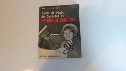 CARNET DE POCHE DU CANDIDAT AU PERMIS DE CONDUIRE  1957 ***     A SAISIR   ***** - Autres