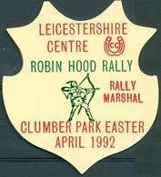 Badge  - Leicestershire Centre - Robin Hood Rally - Rally Marshal - Clumer Park Easter April 1992 - Autres Collections