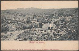 Panoramic View, Globe, Arizona, C.1905-10 - Van Wagenen U/B Postcard - United States