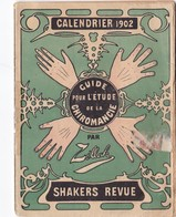 CALENDRIER 1902 ,,,GUIDE POUR L' ETUDE DE LA CHIROMANCIE PAR  ZILLAH ,,SHAKERS  REVUE ,,,, - Calendars