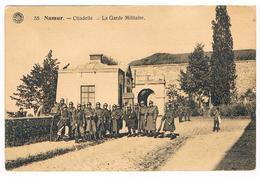 CPA : NAMUR Citadelle - La Garde Militaire - Namur