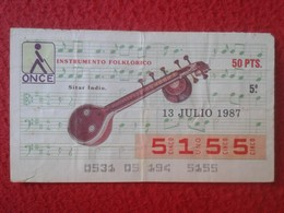 CUPÓN DE ONCE SPANISH LOTTERY LOTERIE CIEGOS SPAIN LOTERÍA ESPAÑA INSTRUMENT MUSIC 1987 SITAR INDIO INDIA INDIAN HINDÚ - Lottery Tickets